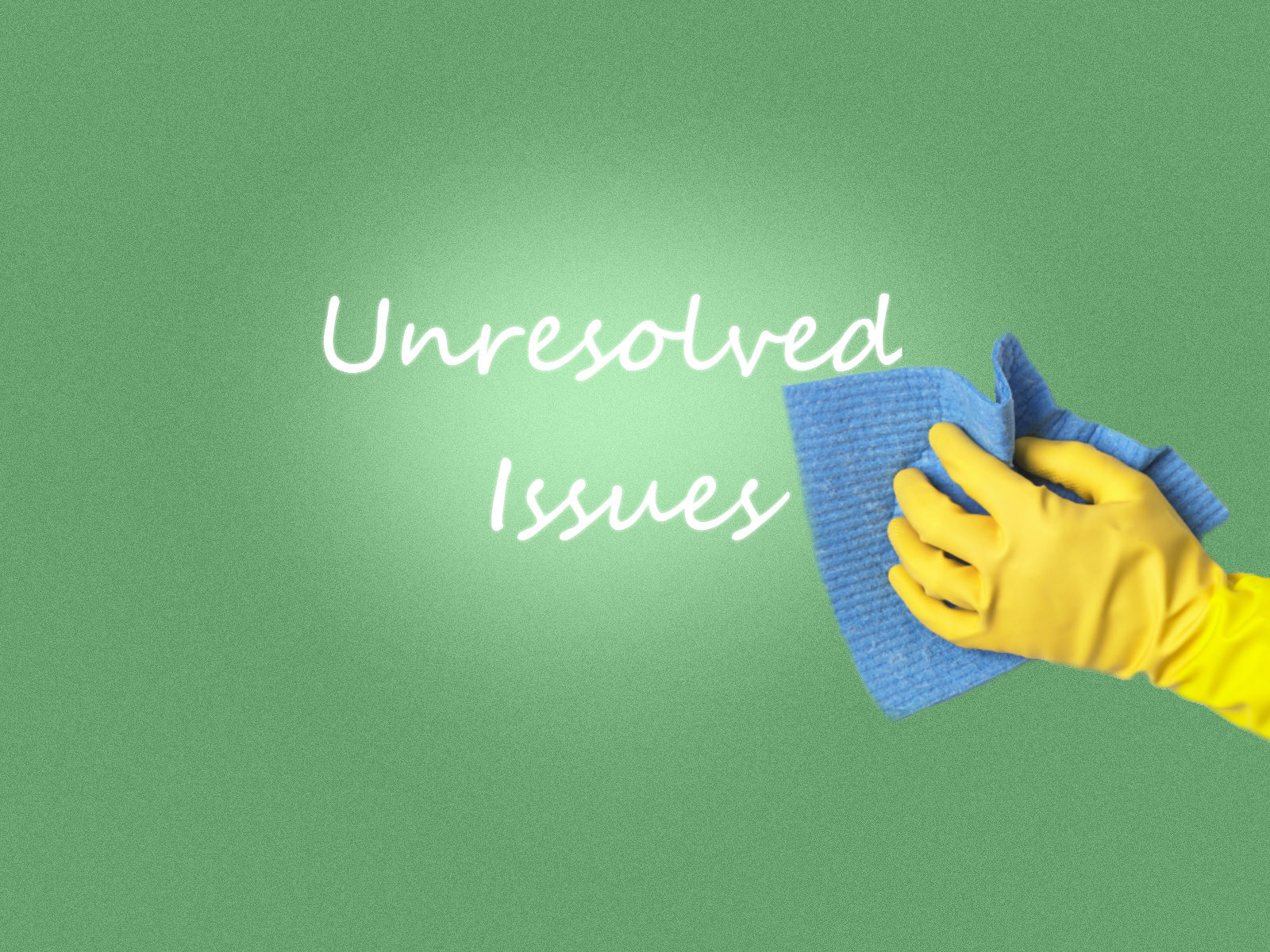 clean unresolved issues